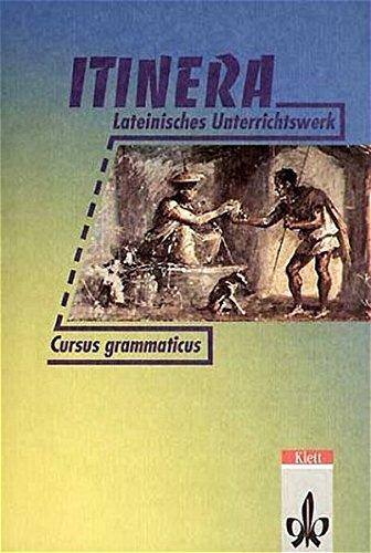 Itinera. Lateinisches Unterrichtswerk: Texte und Übungen: Itinera, Cursus grammaticus und Lesevokabular