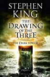 The Dark Tower II: The Drawing of the Three: Drawing of the Three Bk. 2
