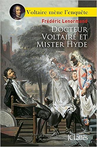 Docteur Voltaire et Mister Hyde de Frédéric Lenormand 2016