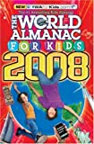 The World Almanac for Kids 2008, Editors of the World Almanac for Kids, 1600570607