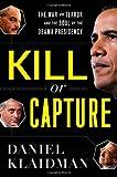 Kill or Capture, Daniel Klaidman, 0547547897