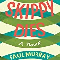 Skippy Dies Audiobook by Paul Murray Narrated by Nicola Barber, Fred Berman, Clodagh Bowyer, Terry Donnelly, Sean Gormley, Khristine Hvam, John Keating, Lawrence Lowry, Graeme Malcolm, Paul Nugent