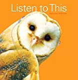 Listen to This (2nd Edition) 2nd (second) Edition by Bonds PhD, Mark Evan (2010)