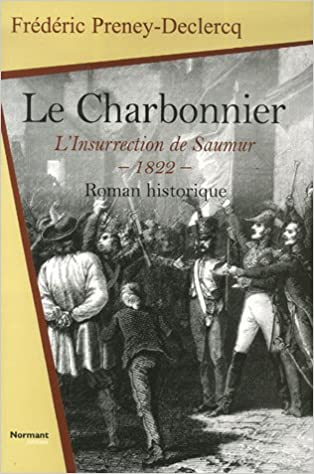 Amazon Fr Le Charbonnier L Insurrection D Saumur 1822