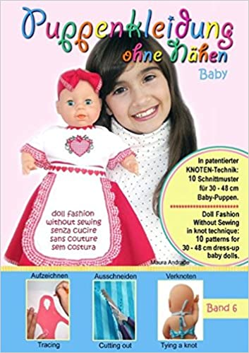 Puppenkleidung Ohne Nahen - Baby, Band 6 - Doll Fashion Without Sewing - Baby, Vol. 6 - Vestiti Per Bambole Senza Cucire - Bambino, Vetements de Poupe ...