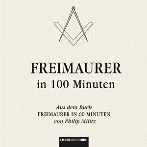 Freimaurer in 100 Minuten Hörbuch