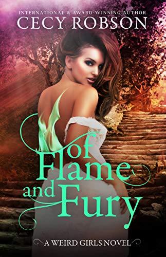 Of Flame and Fury: A Weird Girls Novel (Weird Girls Flame Book 3) by [Robson, Cecy]