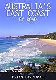 Australia s East Coast by Road
