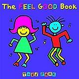 The Feel Good Book (Todd Parr Classics)