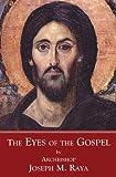 The Eyes of the Gospel, Joseph M. Raya, 0921440960