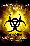 Zombie Outbreak Survival: Get It Right or Die