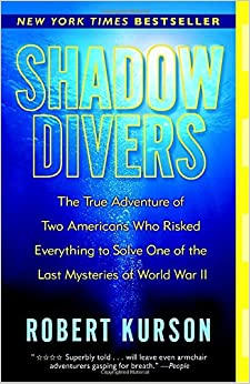 Book Shadow Divers: The True Adventure of Two Americans Who Risked Everything to Solve One of the Last Mysteries of World War II