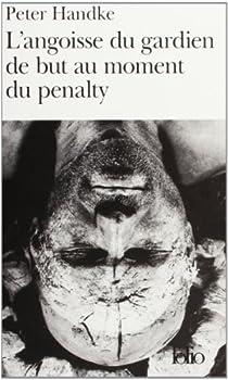 L'angoisse du gardien de but au moment du penalty par Handke