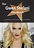 The Gwen Stefani Handbook - Everything You Need to Know about Gwen Stefani, Emily Smith, 1488502692