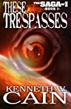 These Trespasses, Kenneth Cain, 0615444148