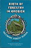 img - for Birth of Forestry in America: Biltmore Forest School 1898-1913 book / textbook / text book