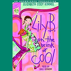 Lily B. on the Brink of Cool Audiobook