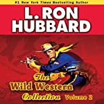 Wild Westerns Audio Collection, Volume 2 | L. Ron Hubbard