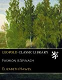 img - for Fashion is Spinach book / textbook / text book