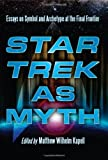 Star Trek as Myth, Matthew Wilhelm Kapell, 0786447249