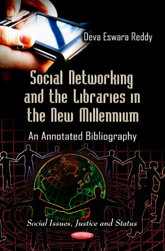 Social Networking and the Libraries in the New Millennium: An Annotated Bibliography (Social Issues, Justice and Status)