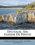 Epistolae, Seu Elegiae de Ponto, Publius Ovidius Naso and Jacobus Pontanus, 1246427389