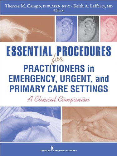 Essential Procedures for Practitioners in Emergency, Urgent, and Primary Care Settings: A Clinical Companion Pdf