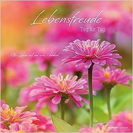 Lebensfreude Tag Für Tag 2018 Bildkalender 33 X 33 By