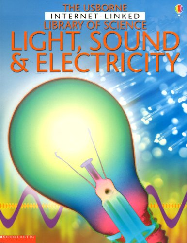 The Usborne Internet - Linked Library of Science Light, Sound & Electricity