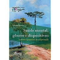 Saúde Mental, Gênero e Dispositivos. Cultura e Processos de Subjetivação