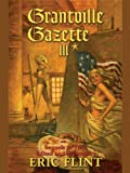 Grantville Gazette, Volume III (Ring of Fire - Gazette editions Book 3)