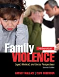 Family Violence : Legal, Medical, and Social Perspectives, Wallace, Harvey and Roberson, Cliff, 020591392X