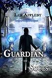 Guardian of Souls, Lee Appleby, 1499236662