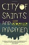 City of Saints and Madmen by Jeff Vandermeer (2006-02-28)