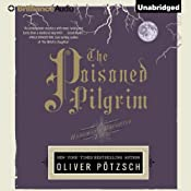 The Poisoned Pilgrim: The Hangman's Daughter, Book 4 | Lee Chadeayne (translator), Oliver Pötzsch