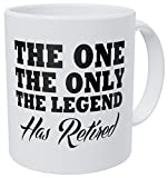 Retirement The One Only Legend Has Retired 11 Ounces Ultra White AAA Ceramic 490 Grams Funny Coffee Mug By Aviento