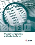 Physician Compensation and Production Survey, mgma, 156829204X