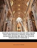 Entwicklungsgeschichte der Lehre Von der Person Christi, Isaak August Dorner, 1148666141