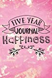 Five Year Journal Happiness: 5 Years Of Memories, Blank Date No Month, 6 x 9, 365 Lined Pages