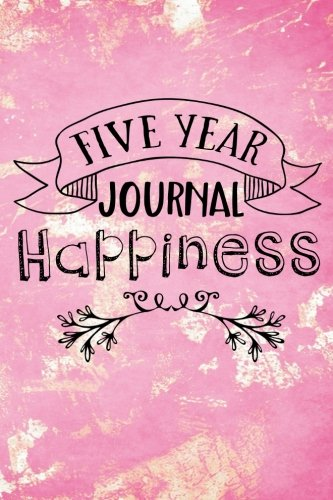 Five Year Journal Happiness: 5 Years Of Memories, Blank Date No Month, 6 x 9, 365 Lined Pages by CreateSpace Independent Publishing Platform