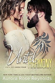 Until Harmony (Until Her/ Him Book 6) by [Reynolds, Aurora Rose]