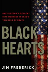 Black Hearts: One Platoon's Descent into Madness in Iraq's Triangle of Death Kindle Edition