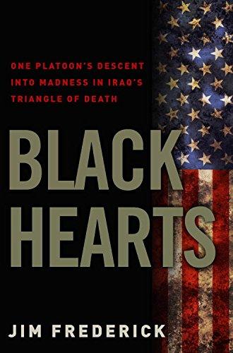 Black Hearts: One Platoon's Descent into Madness in Iraq's Triangle of Death cover