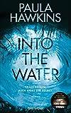 Into the Water - Traue keinem. Auch nicht dir selbst.: Roman (German E...