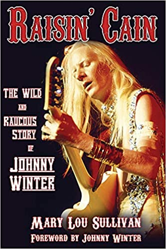 Ebook Descargar Libros Gratis Raisin' Cain: The Wild And Raucous Story Of Johnny Winter Epub Gratis 2019