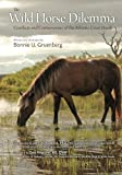 img - for The Wild Horse Dilemma: Conflicts and Controversies of the Atlantic Coast Herds book / textbook / text book