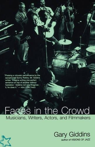 Download Faces In The Crowd: Musicians, Writers, Actors, And Filmmakers pdf epub