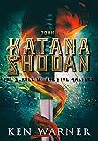 Katana Shodan: The Scroll of the Five Masters (An Epic YA Fantasy Series, Book 1)