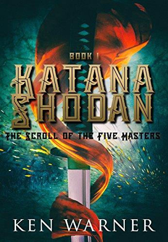Katana Shodan: The Scroll of the Five Masters (An Asian Myth & Legend  Series, Book 1)