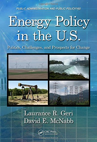 Energy Policy In The U S Politics Challenges And Prospects For Change Public Administration And Public Policy